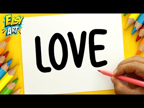 Como dibujar a partir de la palabra Love fácil paso a paso